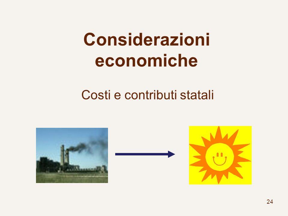 24 Considerazioni economiche Costi e contributi statali