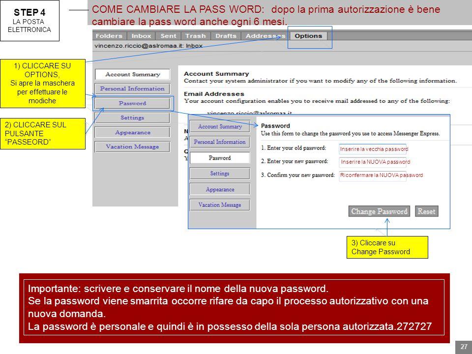 STEP 4 LA POSTA ELETTRONICA COME CAMBIARE LA PASS WORD: dopo la prima autorizzazione è bene cambiare la pass word anche ogni 6 mesi. 2) CLICCARE SUL P
