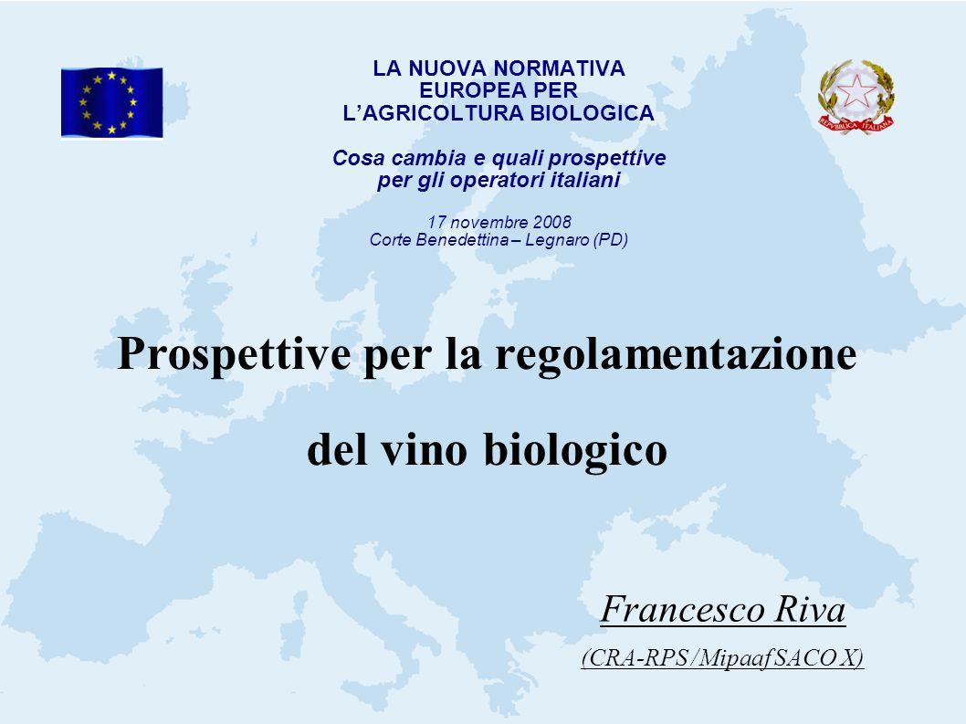 LA NUOVA NORMATIVA EUROPEA PER LAGRICOLTURA BIOLOGICA Cosa cambia e quali prospettive per gli operatori italiani 17 novembre 2008 Corte Benedettina –