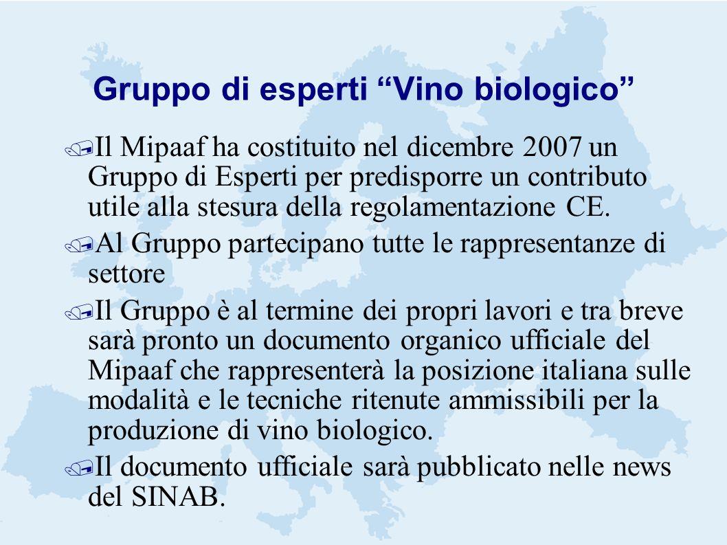 Gruppo di esperti Vino biologico / Il Mipaaf ha costituito nel dicembre 2007 un Gruppo di Esperti per predisporre un contributo utile alla stesura della regolamentazione CE.
