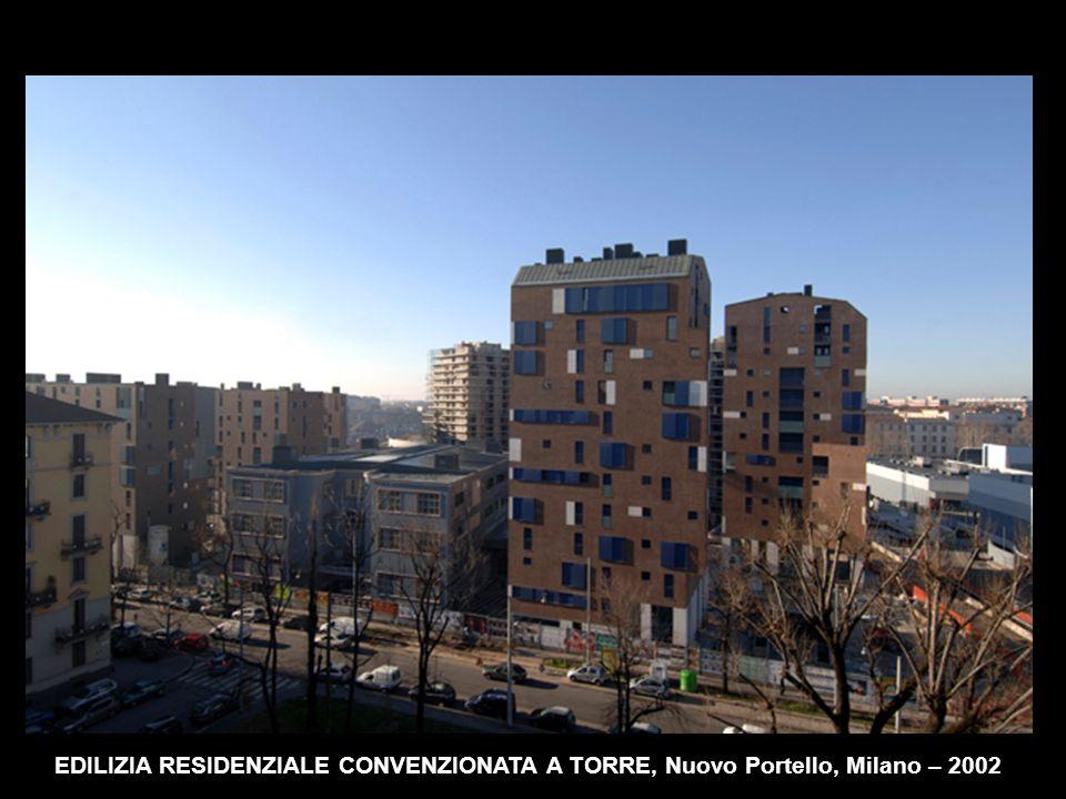 EDILIZIA RESIDENZIALE CONVENZIONATA A TORRE, Nuovo Portello, Milano – 2002