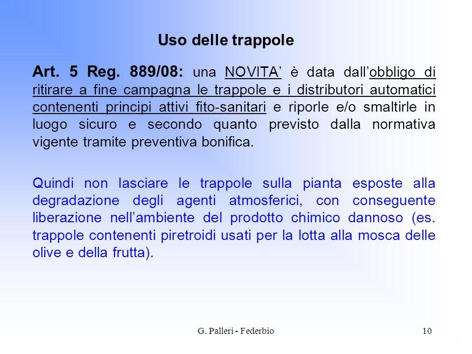 G. Palleri - Federbio10 Art. 5 Reg. 889/08: una NOVITA è data dallobbligo di ritirare a fine campagna le trappole e i distributori automatici contenen