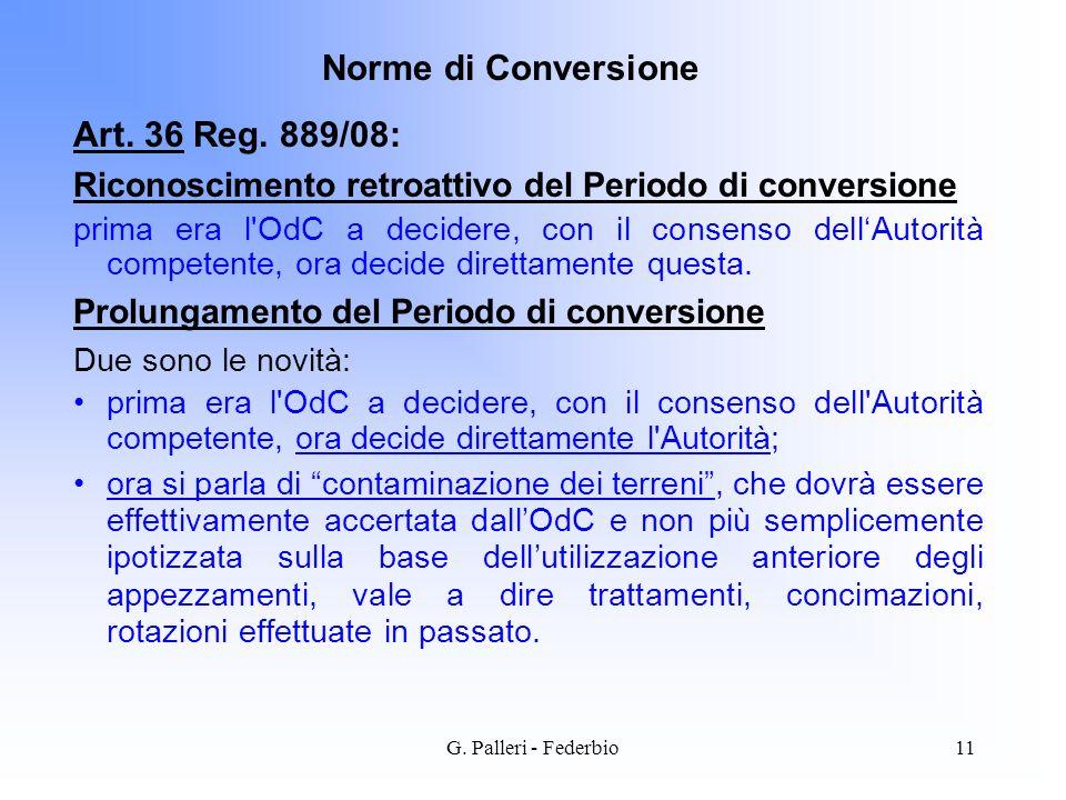 G. Palleri - Federbio11 Art. 36 Reg. 889/08: Riconoscimento retroattivo del Periodo di conversione prima era l'OdC a decidere, con il consenso dellAut