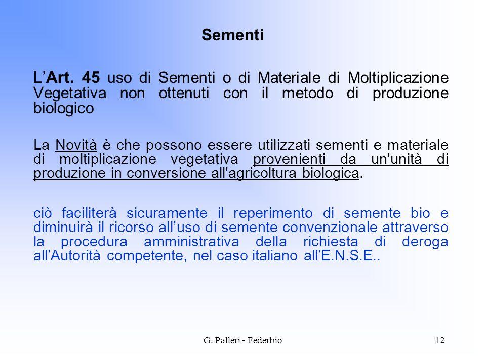 G. Palleri - Federbio12 LArt. 45 uso di Sementi o di Materiale di Moltiplicazione Vegetativa non ottenuti con il metodo di produzione biologico La Nov