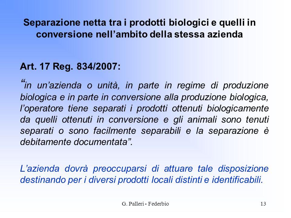 G. Palleri - Federbio13 Art. 17 Reg. 834/2007: in unazienda o unità, in parte in regime di produzione biologica e in parte in conversione alla produzi