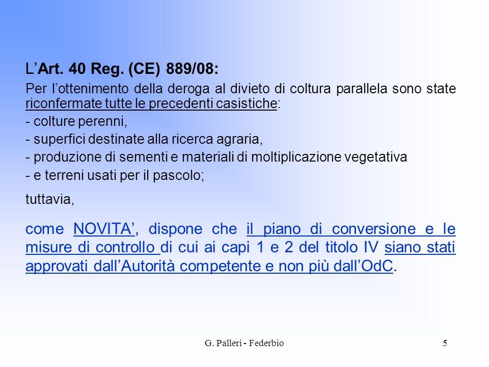 G. Palleri - Federbio5 LArt. 40 Reg. (CE) 889/08: Per lottenimento della deroga al divieto di coltura parallela sono state riconfermate tutte le prece
