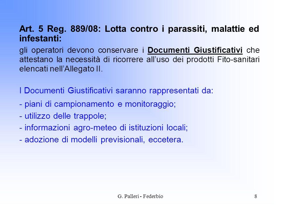 G. Palleri - Federbio8 Art. 5 Reg. 889/08: Lotta contro i parassiti, malattie ed infestanti: gli operatori devono conservare i Documenti Giustificativ