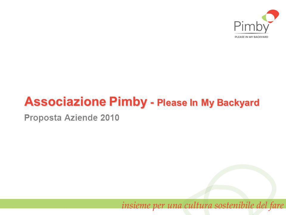 Associazione Pimby - Please In My Backyard Proposta Aziende 2010