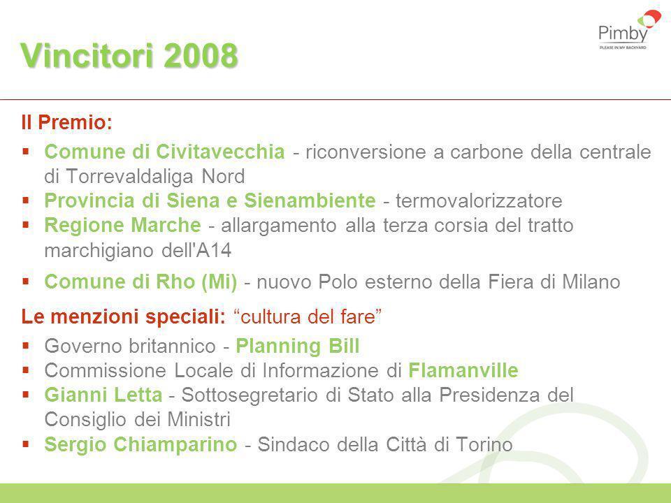 Vincitori 2008 Il Premio: Comune di Civitavecchia - riconversione a carbone della centrale di Torrevaldaliga Nord Provincia di Siena e Sienambiente -