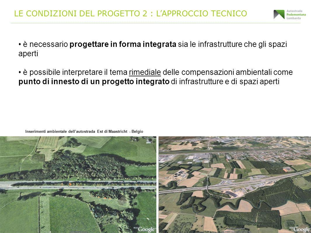 LE CONDIZIONI DEL PROGETTO 2 : LAPPROCCIO TECNICO è necessario progettare in forma integrata sia le infrastrutture che gli spazi aperti è possibile in