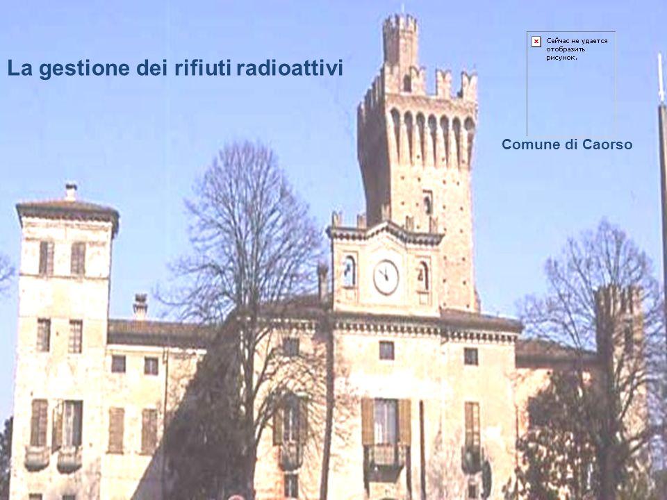 La gestione dei rifiuti radioattivi Comune di Caorso