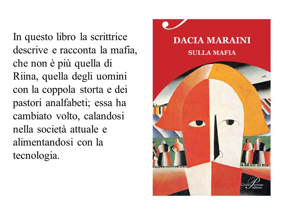 In questo libro la scrittrice descrive e racconta la mafia, che non è più quella di Riina, quella degli uomini con la coppola storta e dei pastori ana