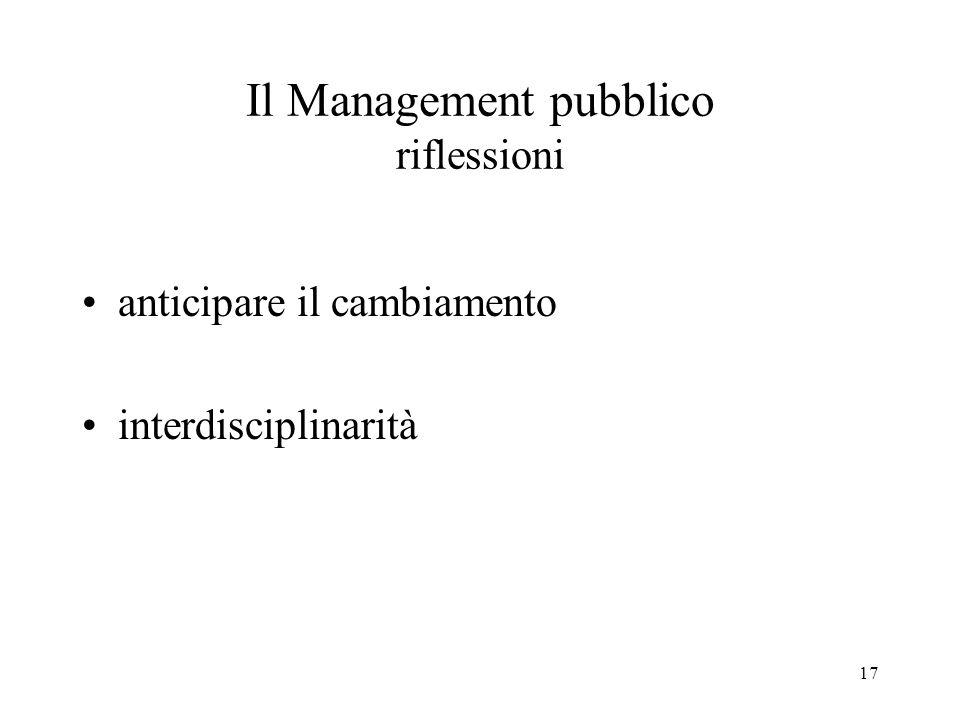 17 Il Management pubblico riflessioni anticipare il cambiamento interdisciplinarità