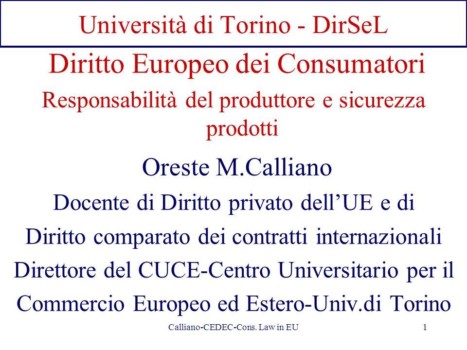 Calliano-CEDEC-Cons. Law in EU1 Università di Torino - DirSeL Diritto Europeo dei Consumatori Responsabilità del produttore e sicurezza prodotti Orest