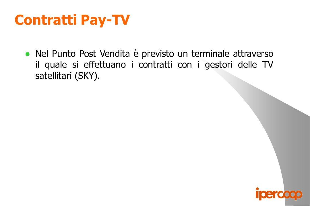 Contratti Pay-TV l Nel Punto Post Vendita è previsto un terminale attraverso il quale si effettuano i contratti con i gestori delle TV satellitari (SK