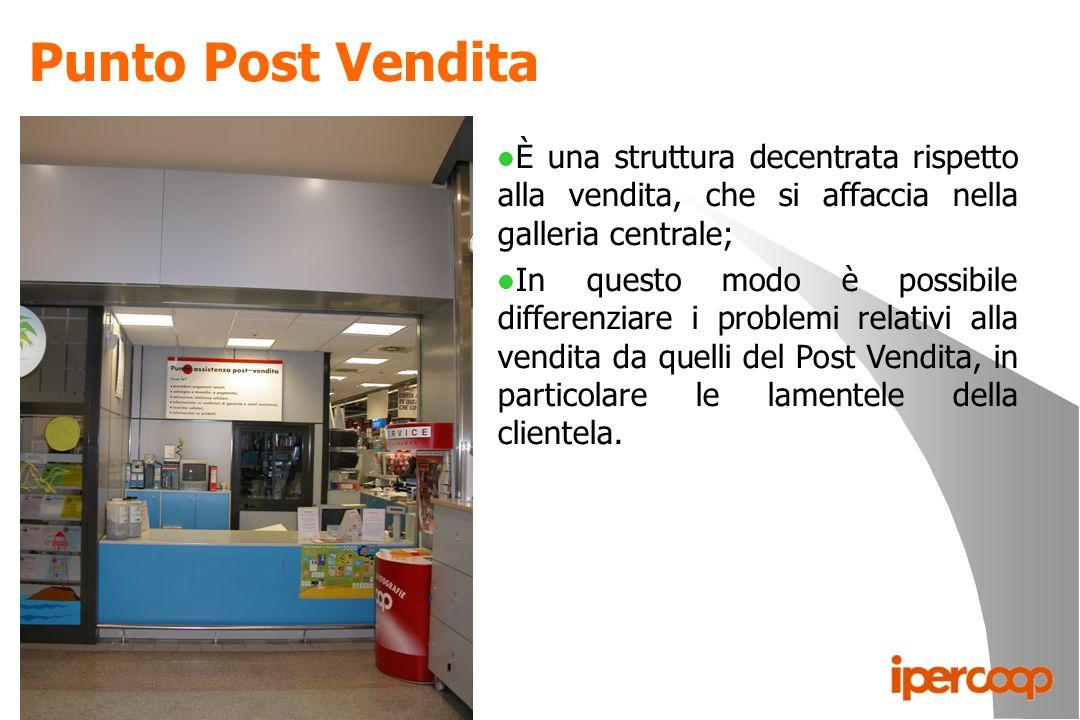 Punto Post Vendita l È una struttura decentrata rispetto alla vendita, che si affaccia nella galleria centrale; l In questo modo è possibile differenz