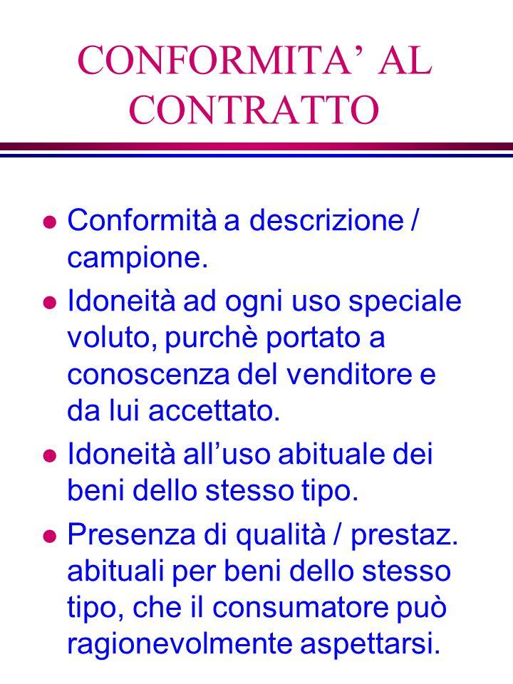 CONFORMITA AL CONTRATTO l Conformità a descrizione / campione.