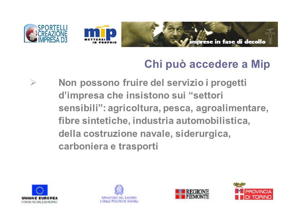 Chi può accedere a Mip Non possono fruire del servizio i progetti dimpresa che insistono sui settori sensibili: agricoltura, pesca, agroalimentare, fi