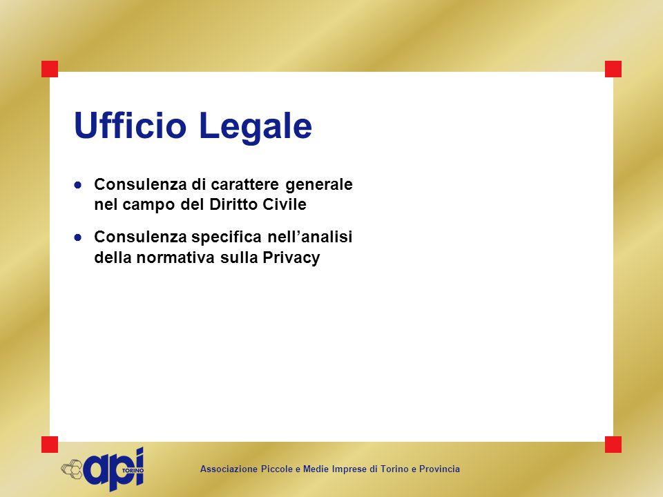 Associazione Piccole e Medie Imprese di Torino e Provincia Ufficio Legale Consulenza di carattere generale nel campo del Diritto Civile Consulenza spe