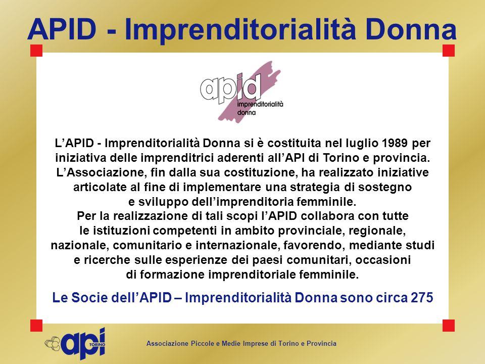 Associazione Piccole e Medie Imprese di Torino e Provincia APID - Imprenditorialità Donna LAPID - Imprenditorialità Donna si è costituita nel luglio 1