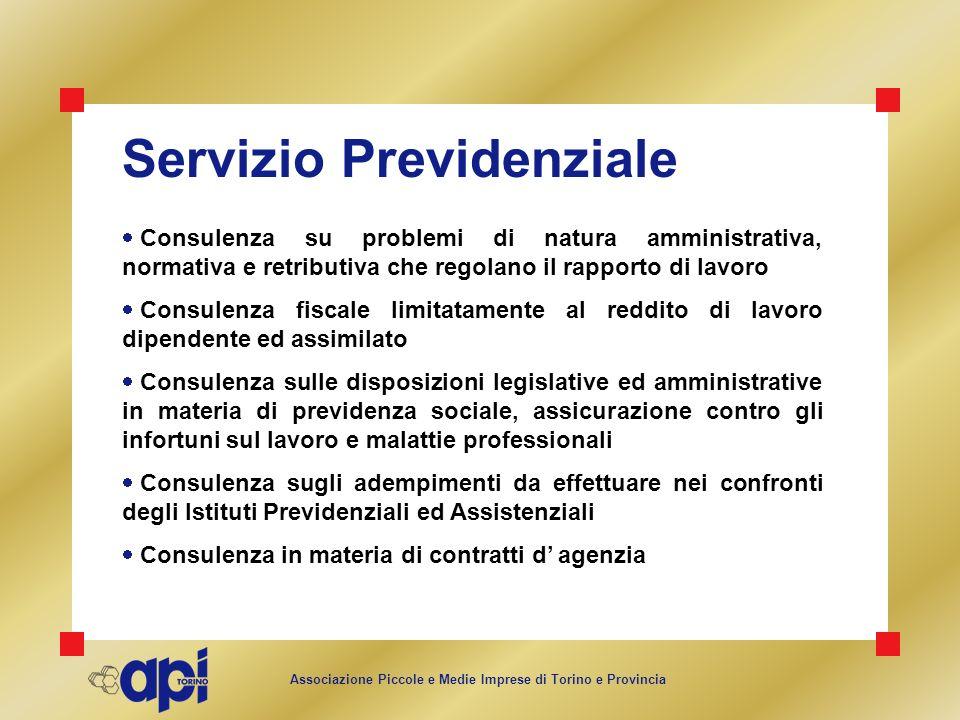 Associazione Piccole e Medie Imprese di Torino e Provincia Servizio Previdenziale Consulenza su problemi di natura amministrativa, normativa e retribu