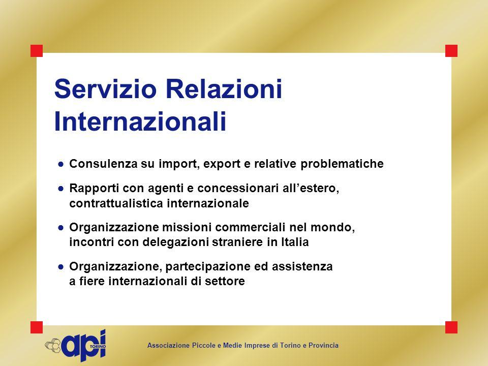 Associazione Piccole e Medie Imprese di Torino e Provincia Servizio Relazioni Internazionali Consulenza su import, export e relative problematiche Rap
