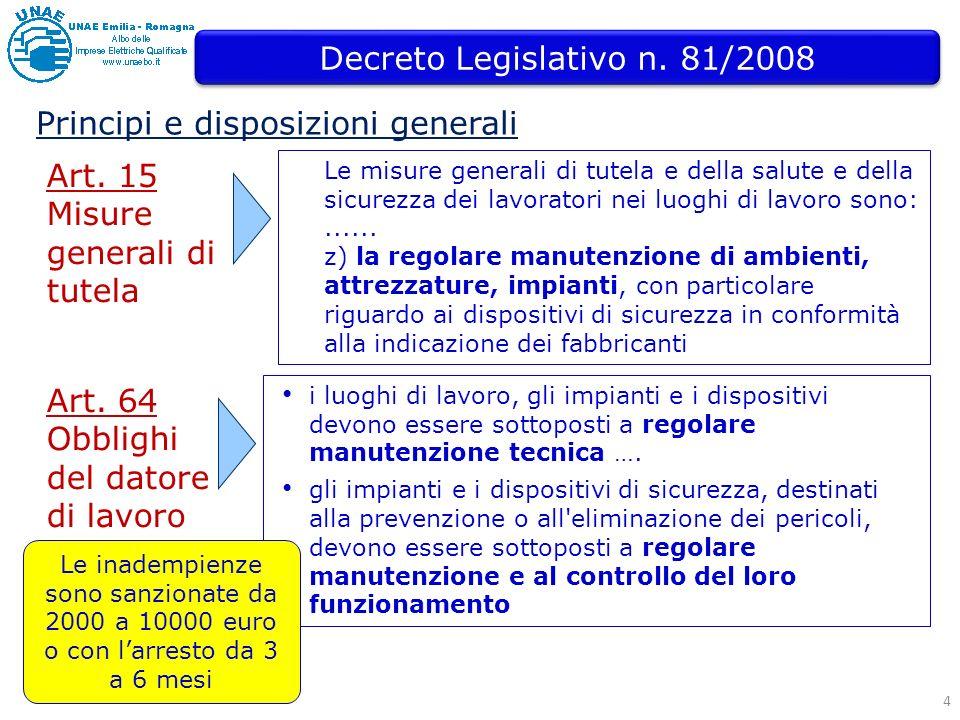4 Le misure generali di tutela e della salute e della sicurezza dei lavoratori nei luoghi di lavoro sono:......