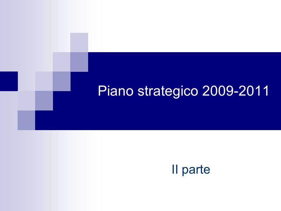 Piano strategico 2009-2011 II parte