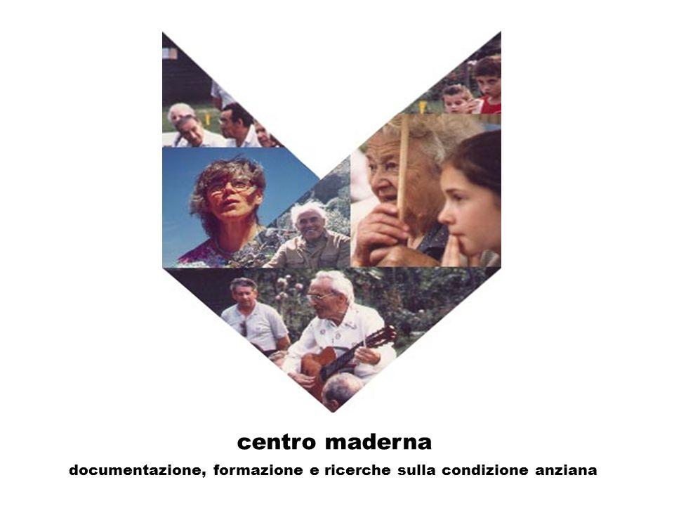 centro maderna documentazione, formazione e ricerche sulla condizione anziana