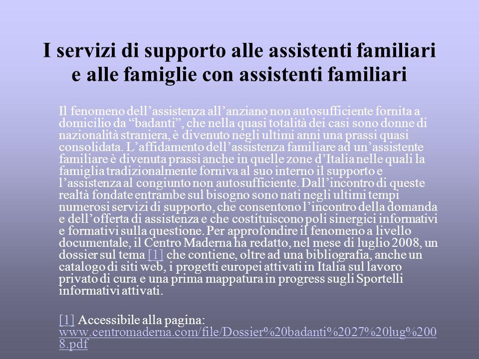I servizi di supporto alle assistenti familiari e alle famiglie con assistenti familiari Il fenomeno dellassistenza allanziano non autosufficiente for