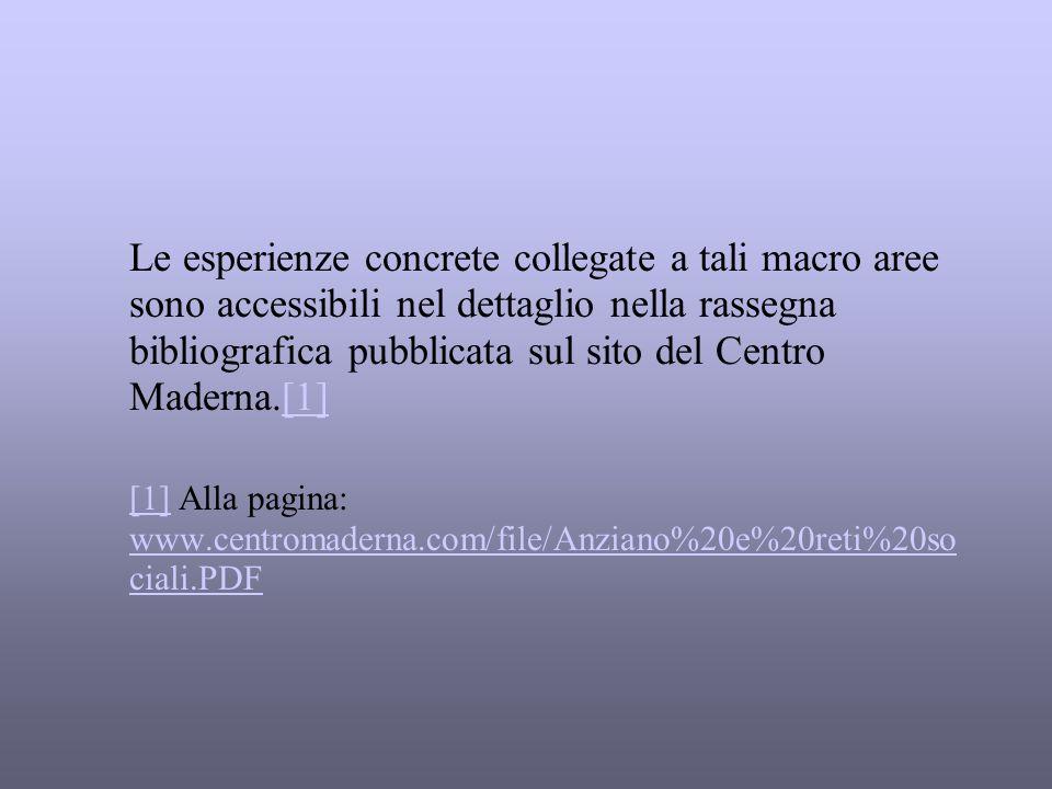 Le esperienze concrete collegate a tali macro aree sono accessibili nel dettaglio nella rassegna bibliografica pubblicata sul sito del Centro Maderna.
