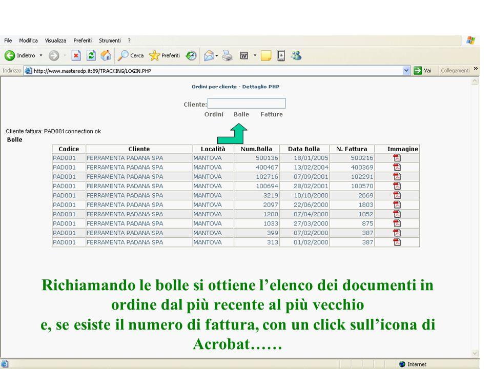 Richiamando le bolle si ottiene lelenco dei documenti in ordine dal più recente al più vecchio e, se esiste il numero di fattura, con un click sullico