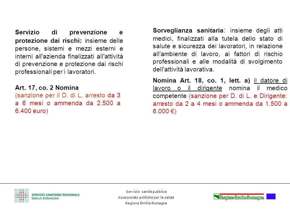 Servizio sanità pubblica Assessorato politiche per la salute Regione Emilia-Romagna Sorveglianza sanitaria : insieme degli atti medici, finalizzati al