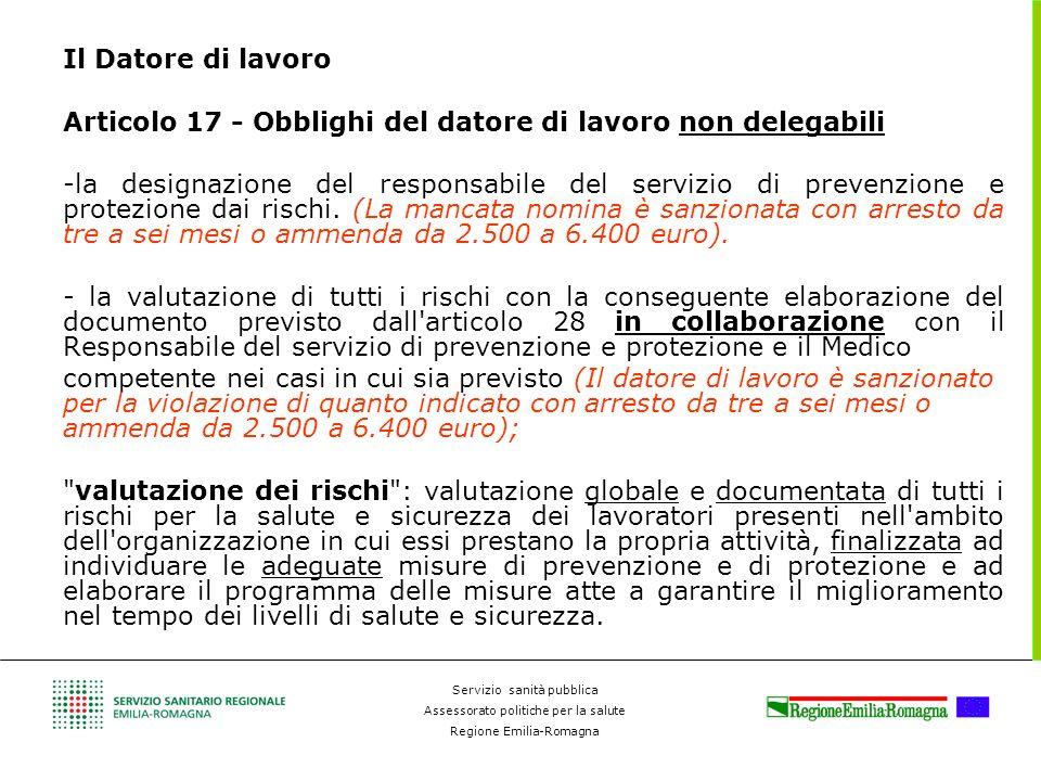 Servizio sanità pubblica Assessorato politiche per la salute Regione Emilia-Romagna Il Datore di lavoro Articolo 17 - Obblighi del datore di lavoro no