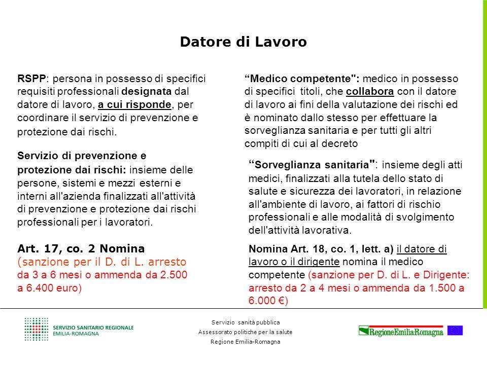 Servizio sanità pubblica Assessorato politiche per la salute Regione Emilia-Romagna Datore di Lavoro RSPP: persona in possesso di specifici requisiti