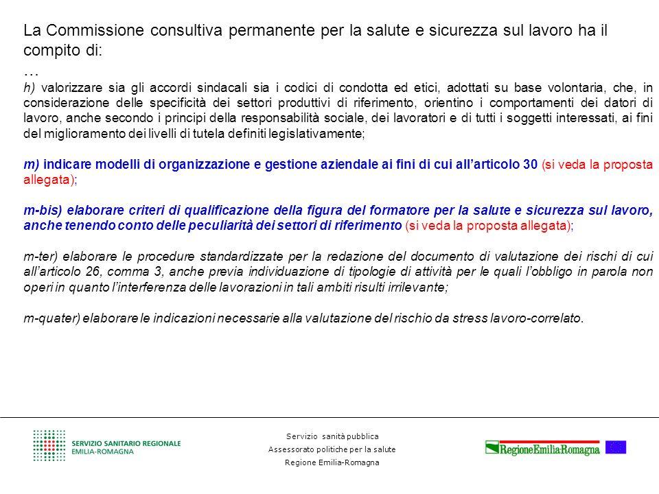 Servizio sanità pubblica Assessorato politiche per la salute Regione Emilia-Romagna La Commissione consultiva permanente per la salute e sicurezza sul