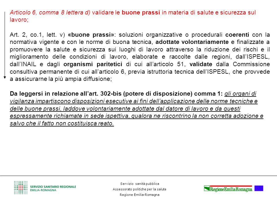 Servizio sanità pubblica Assessorato politiche per la salute Regione Emilia-Romagna Articolo 6, comma 8 lettera d) validare le buone prassi in materia