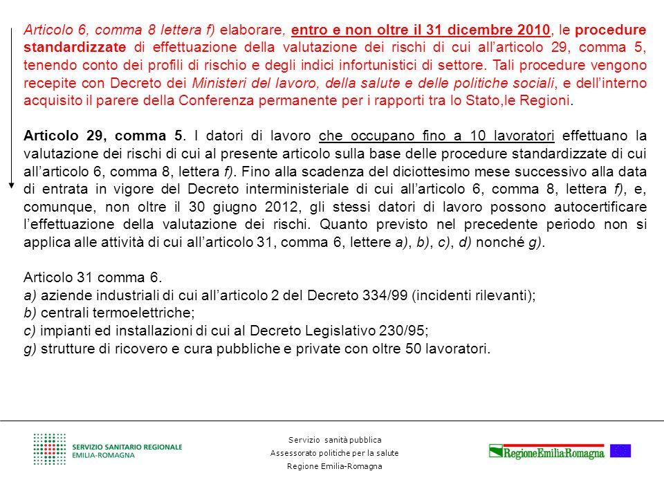Servizio sanità pubblica Assessorato politiche per la salute Regione Emilia-Romagna Articolo 6, comma 8 lettera f) elaborare, entro e non oltre il 31