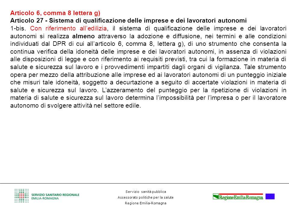 Servizio sanità pubblica Assessorato politiche per la salute Regione Emilia-Romagna Articolo 6, comma 8 lettera g) Articolo 27 - Sistema di qualificaz
