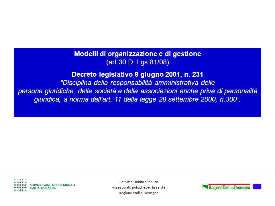 Servizio sanità pubblica Assessorato politiche per la salute Regione Emilia-Romagna Modelli di organizzazione e di gestione (art.30 D. Lgs 81/08) Decr