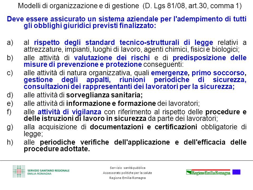 Servizio sanità pubblica Assessorato politiche per la salute Regione Emilia-Romagna Modelli di organizzazione e di gestione (D. Lgs 81/08, art.30, com