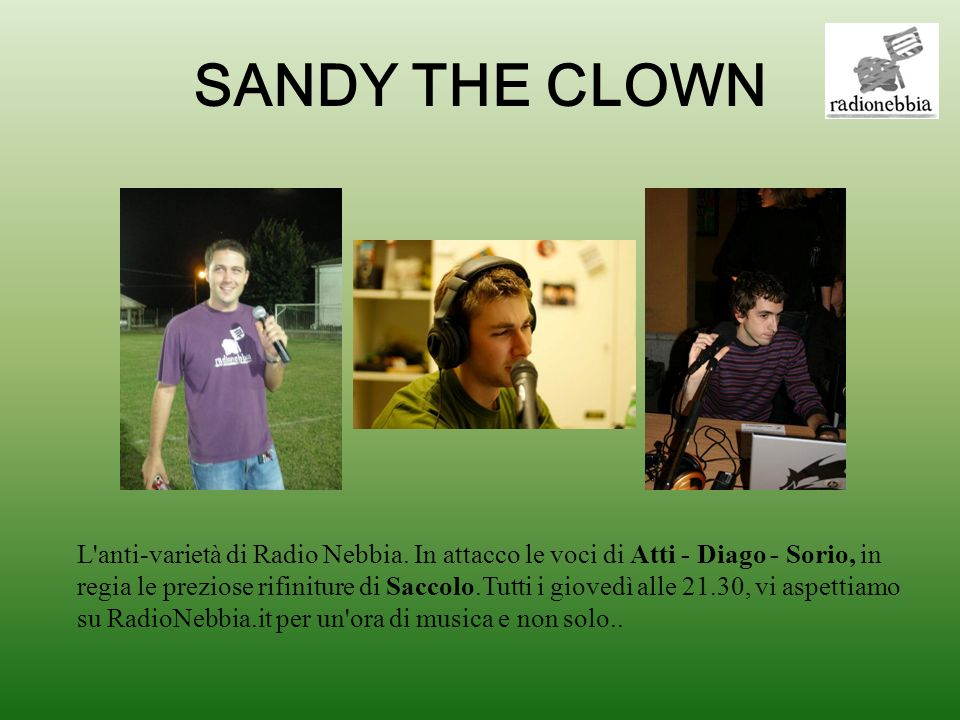 SANDY THE CLOWN L anti-varietà di Radio Nebbia.