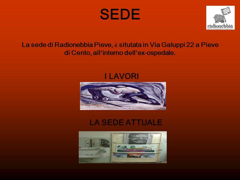 SEDE La sede di Radionebbia Pieve, è situtata in Via Galuppi 22 a Pieve di Cento, all interno dell ex-ospedale.