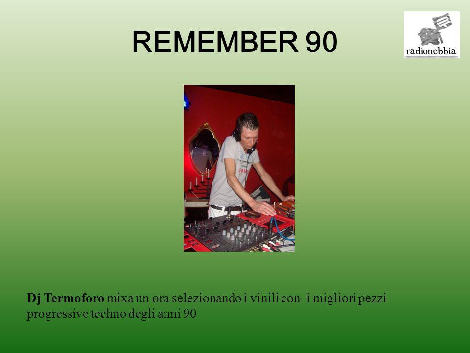 REMEMBER 90 Dj Termoforo mixa un ora selezionando i vinili con i migliori pezzi progressive techno degli anni 90