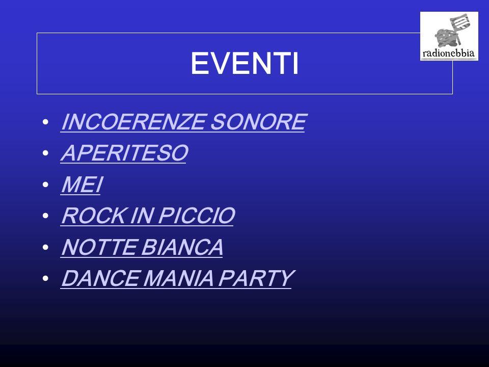 EVENTI INCOERENZE SONORE APERITESO MEI ROCK IN PICCIO NOTTE BIANCA DANCE MANIA PARTY