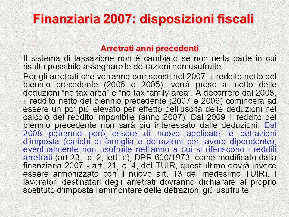 Finanziaria 2007: disposizioni fiscali Arretrati anni precedenti Il sistema di tassazione non è cambiato se non nella parte in cui risulta possibile a