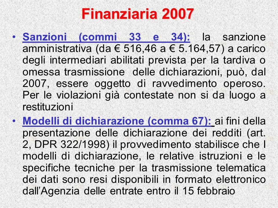 Finanziaria 2007 Sanzioni (commi 33 e 34): la sanzione amministrativa (da 516,46 a 5.164,57) a carico degli intermediari abilitati prevista per la tar