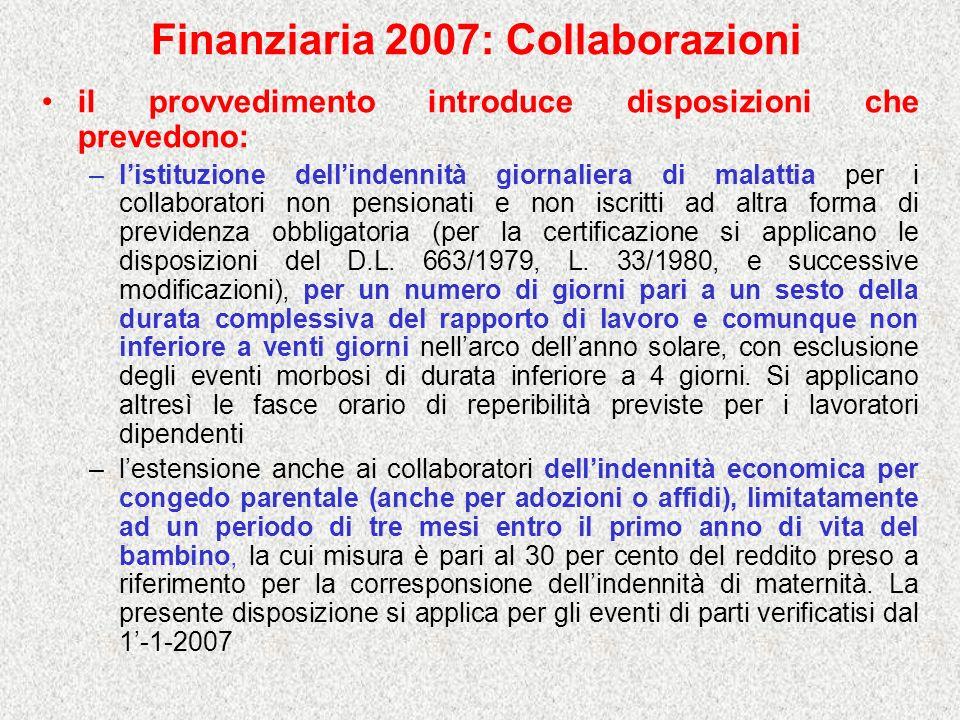 Finanziaria 2007: Collaborazioni il provvedimento introduce disposizioni che prevedono: –listituzione dellindennità giornaliera di malattia per i coll