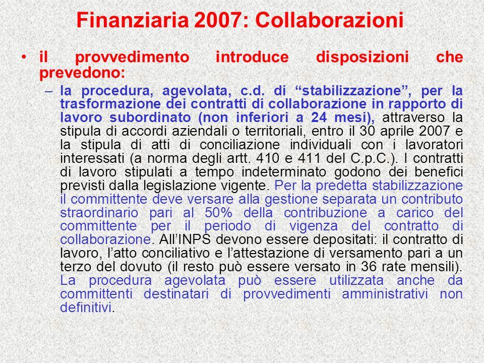 Finanziaria 2007: Collaborazioni il provvedimento introduce disposizioni che prevedono: –la procedura, agevolata, c.d. di stabilizzazione, per la tras