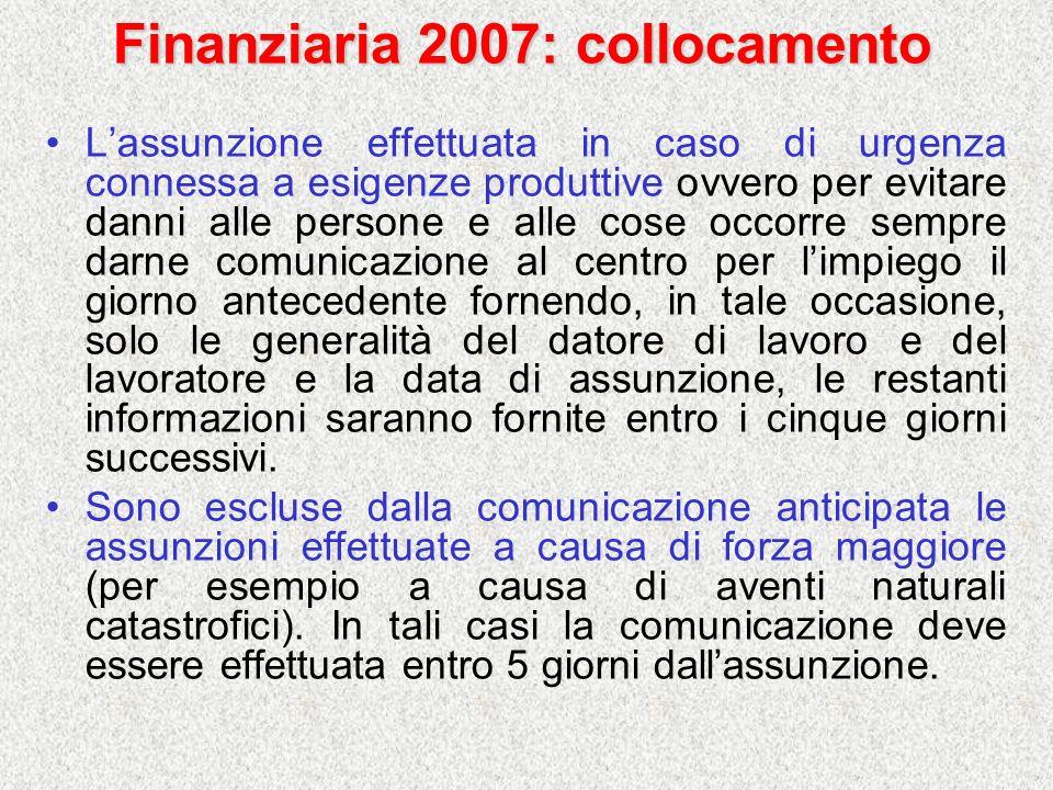 Finanziaria 2007: collocamento Lassunzione effettuata in caso di urgenza connessa a esigenze produttive ovvero per evitare danni alle persone e alle c